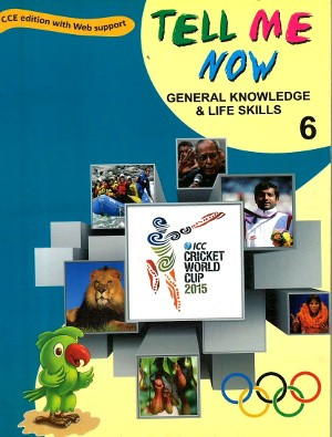 Tell Me Now General knowledge & Life Skills 6
