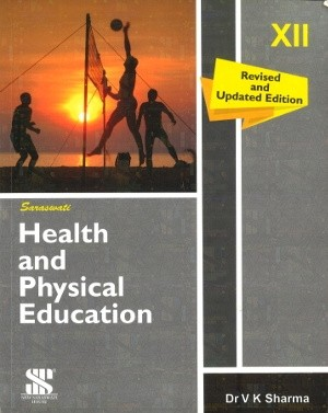 Saraswati Health And Physical Education For Class 12