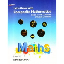 ABD's Let's Grow with Composite Mathematics Class 6