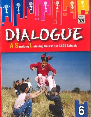 Dialogue A Speaking & Listening Course For CBSE Schools Class 6