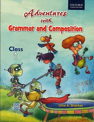 Oxford Adventures With Grammar And Composition For Class 1