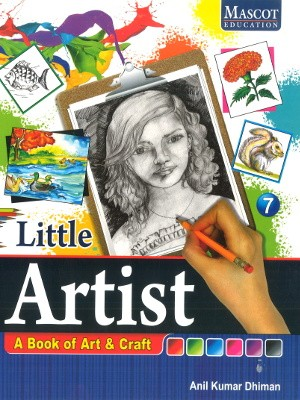 Little Artist A Book of Art & Craft Class 7