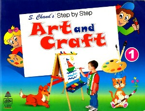 S.chand's Step by Step Art and Craft For Class 1