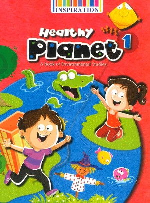 Healthy Planet A book of Environmental Studies Class 1