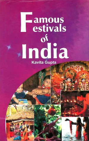 Famous Festivals of India by Kavita Gupta