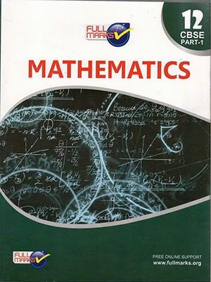 Full Marks CBSE Mathematics (Part 1 ) for Class 12