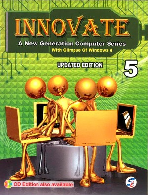 Innovate A New Generation Computer Series Class 5
