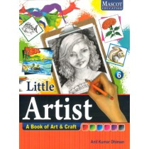 Little Artist A Book of Art & Craft Class 6