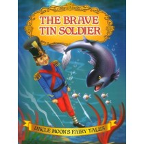 The Brave Tin Soldier Uncle Moons Fairy Tales