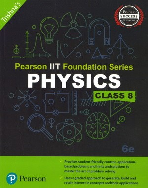 Pearson IIT Foundation Series Physics Class 8