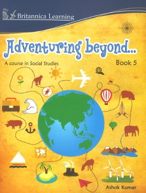 Adventuring Beyond A Course in Social Studies Class 5