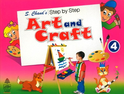 S.chand's Step by Step Art and Craft For Class 4
