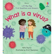 Usborne Lift-the-Flap First Questions and Answers What is a Virus?
