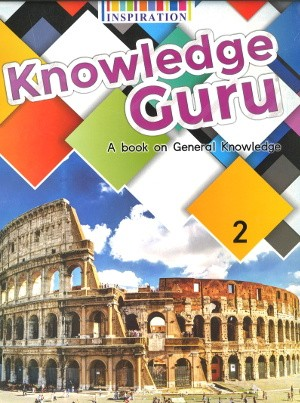 Knowledge Guru A book on General Knowledge Class 2