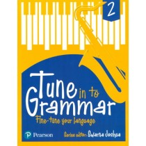 Pearson Tune In to Grammar For Class 2 by Swarna Joshua