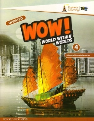 Wow World Within Worlds A General Knowledge Book 4 (Revised Edition)