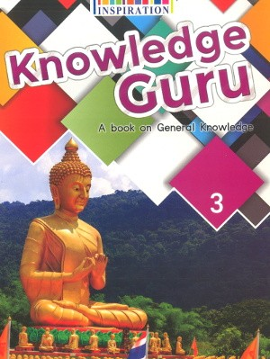 Knowledge Guru A book on General Knowledge Class 3