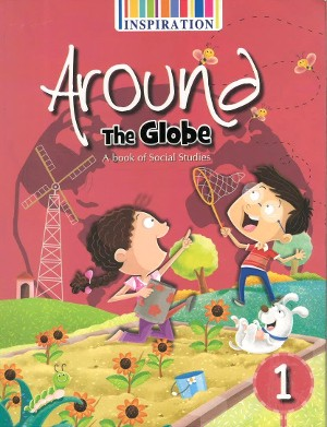 Around The Globe A Book Of Social Studies For Class 1