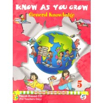 Know As You Grow General Knowledge Class 5