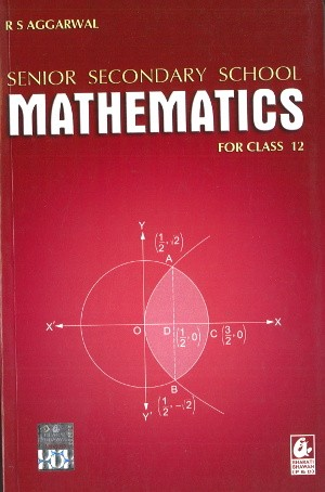 Senior Secondary School Mathematics For Class 12 By R.S Aggarwal