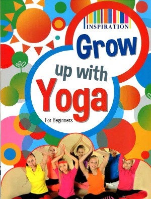 Grow Up With Yoga For Beginners