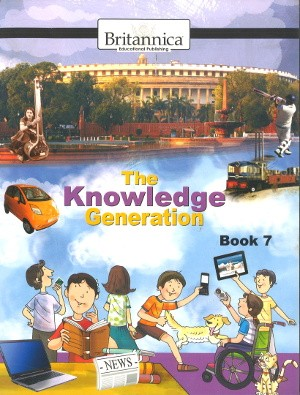 Britannica The Knowledge Generation For Class 7