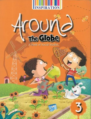 Around The Globe A Book Of Social Studies For Class 3