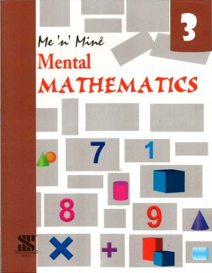 Me 'n' Mine Mental Mathematics Class 3