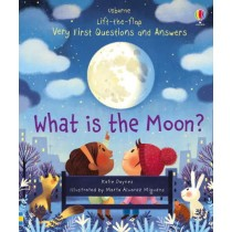 Usborne Lift-the-flap Very First Questions and Answers What is the Moon?