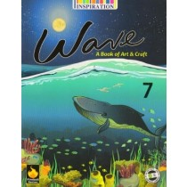 Inspiration Wave A Book of Art & Craft Class 7