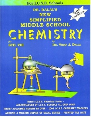 1 Dalal ICSE Chemistry Series : New Simplified Middle School Chemistry for Class 8 (Edition 2018)