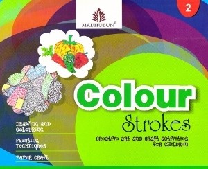 Colour Strokes Creative Art And Craft Activities For Children Class 2