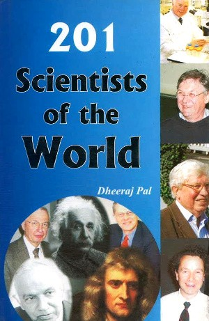 201 Scientists of the World by Dheeraj Pal