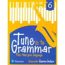 Pearson Tune In to Grammar For Class 6 by Swarna Joshua