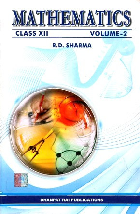 Mathematics For Class 12 by RD Sharma