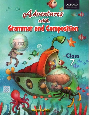 Oxford Adventures With Grammar And Composition For Class 7