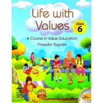Life With Values A Course In Value Education Class 6