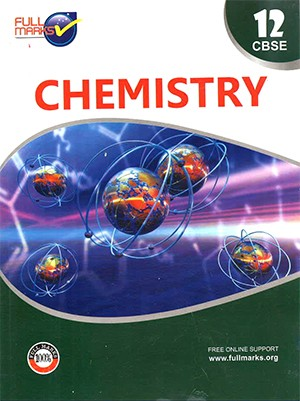 Full Marks Chemistry for Class 12