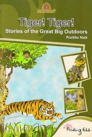 Madhubun Tiger! Tiger! Stories of the Great Big Outdoors