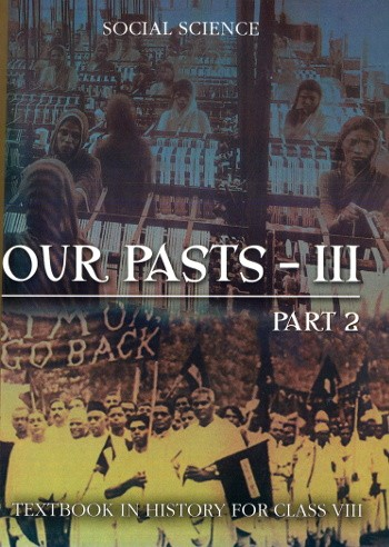NCERT Our Pasts III - Part 2  History For Class 8