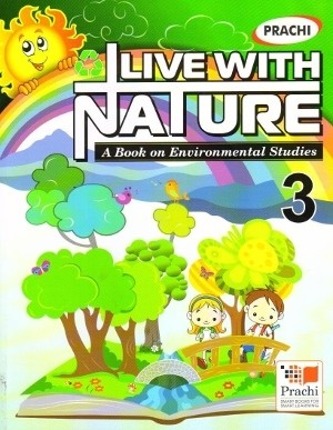 Prachi Live With Nature Environmental Studies For Class 3