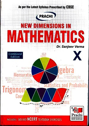 1 Prachi New Dimensions In Mathematics For Class 10 by Dr. Sanjeev Verma (Combined Edition)