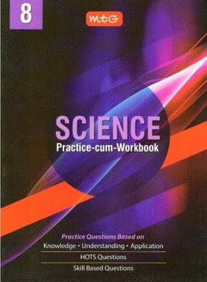 MTG Science Practice-Cum-Workbook For Class 8