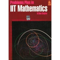 Problems Plus in IIT Mathematics by A Das Gupta