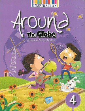 Around The Globe A Book Of Social Studies For Class 4