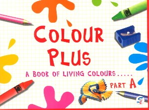 Colour Plus Part A - A Book Of Living Colours For Nursery Class