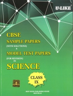 U-Like CBSE Science Sample Papers with Solutions for Class 9