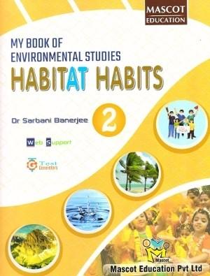 Mascot Education My Book of Environmental Studies Habitat Habits Class 2