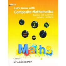 ABD's Let's Grow with Composite Mathematics Class 7