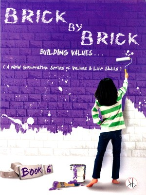 Brick By Brick Building Values For Class 6